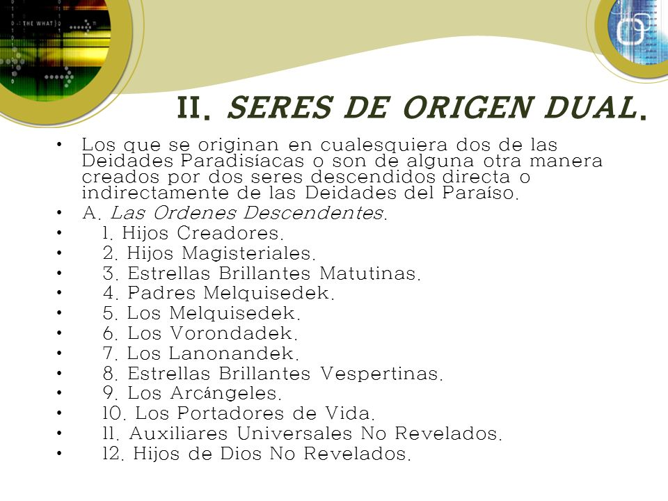 II. SERES DE ORIGEN DUAL.