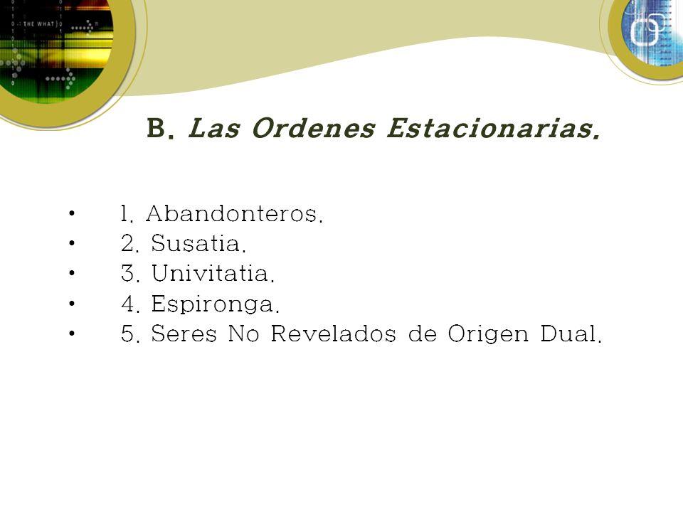 B. Las Ordenes Estacionarias.