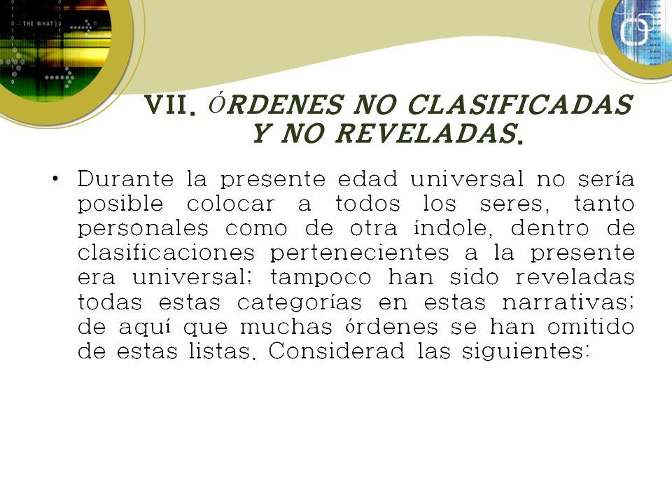 VII. ÓRDENES NO CLASIFICADAS Y NO REVELADAS.