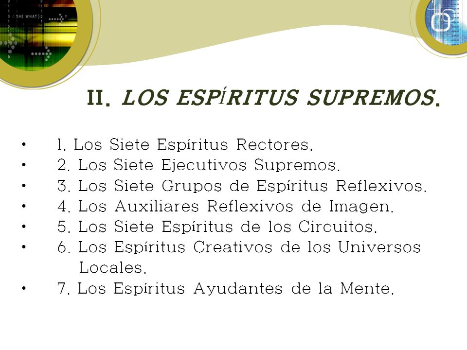 II. LOS ESPÍRITUS SUPREMOS.