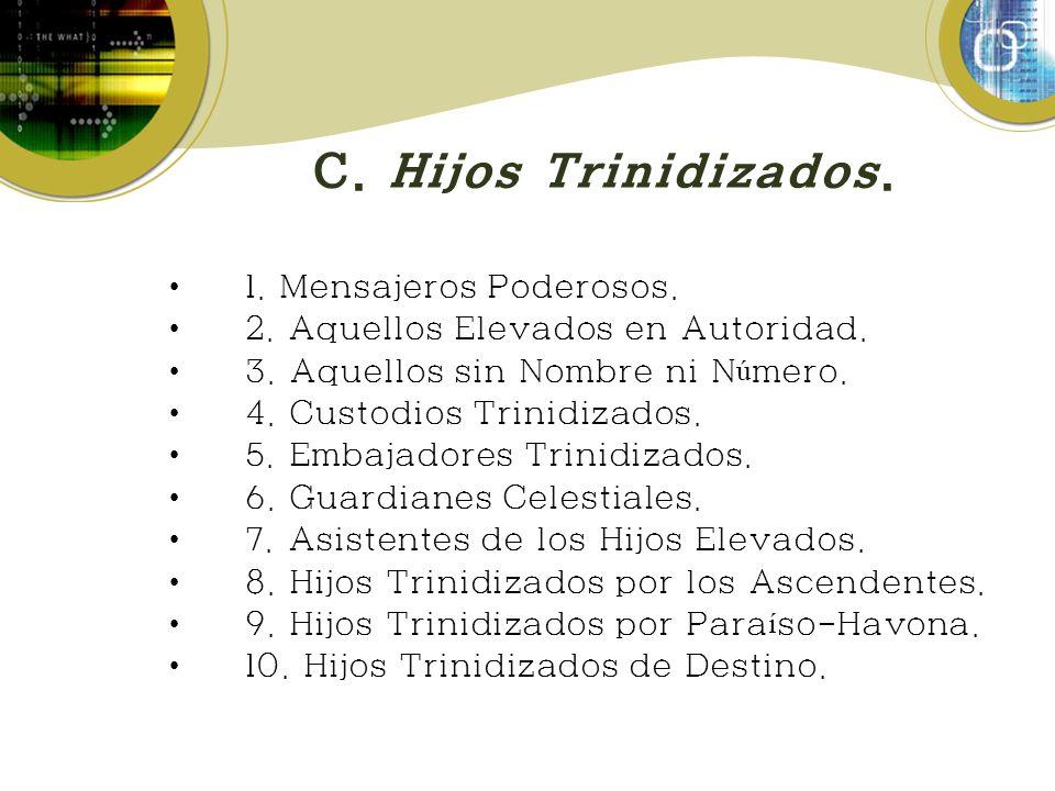 C. Hijos Trinidizados. 1. Mensajeros Poderosos.