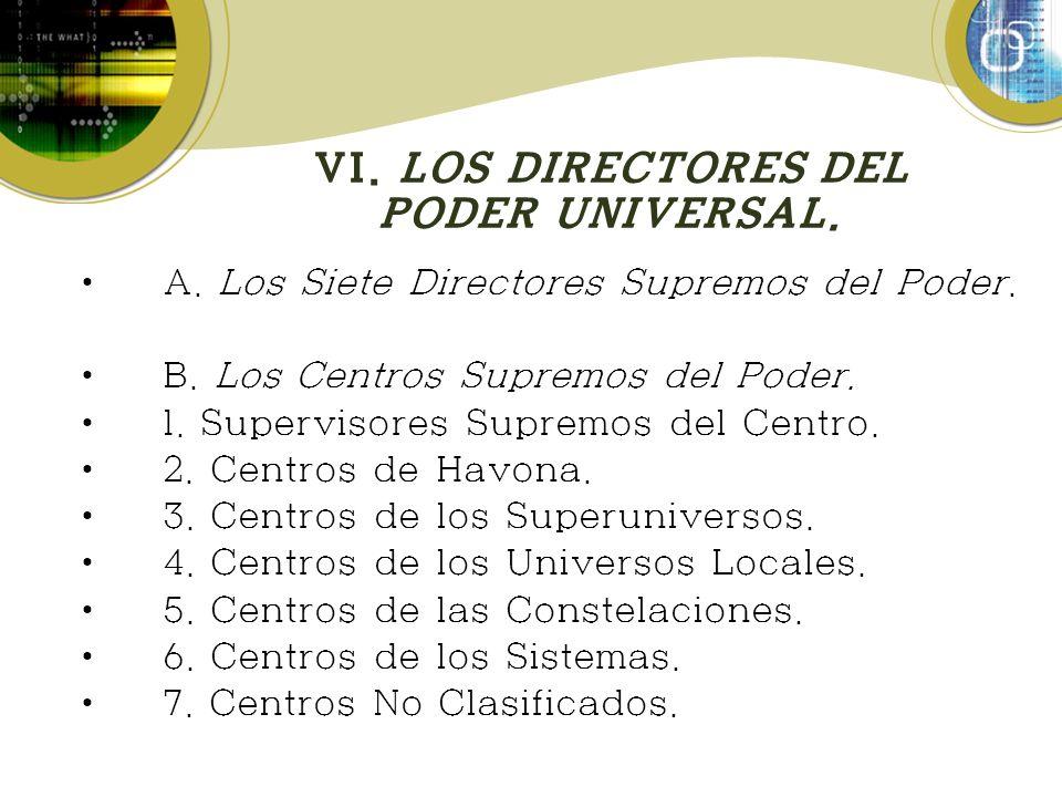 VI. LOS DIRECTORES DEL PODER UNIVERSAL.