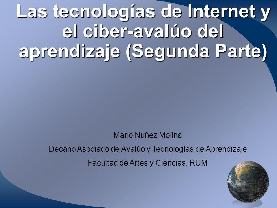 Las tecnologías de Internet y el ciber-avalúo del aprendizaje (Segunda Parte)