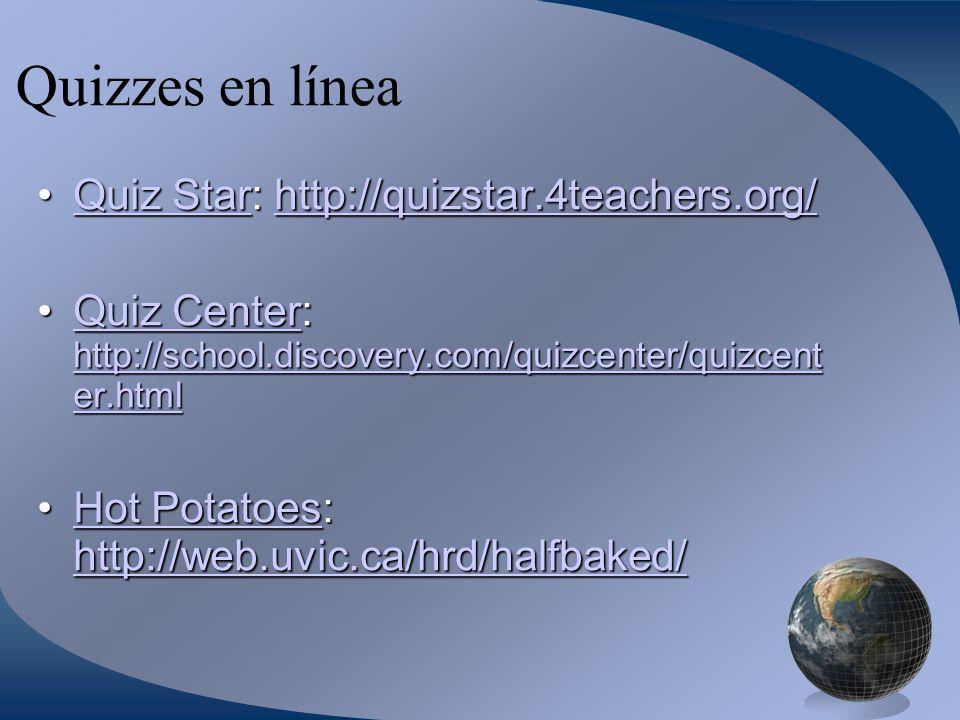 Quizzes en línea Quiz Star: http://quizstar.4teachers.org/