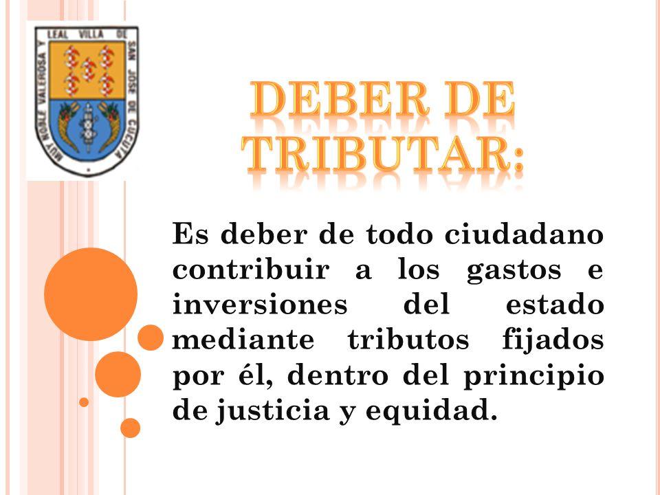DEBER DE TRIBUTAR: