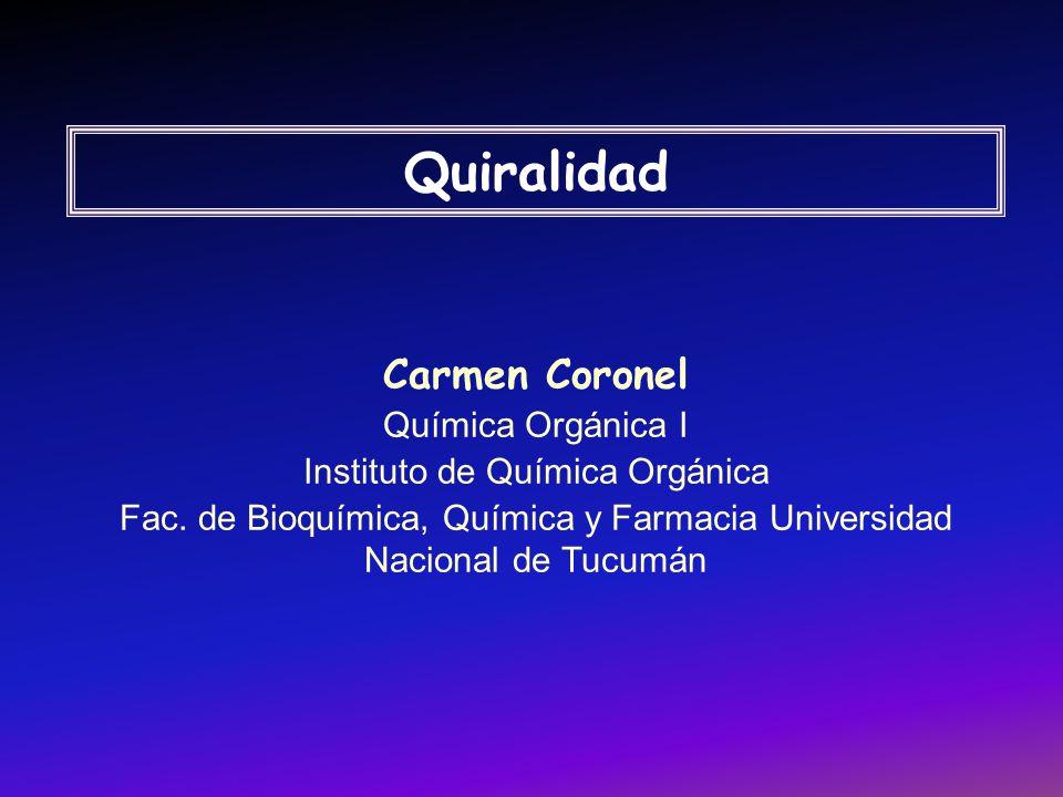 Quiralidad Carmen Coronel Química Orgánica I