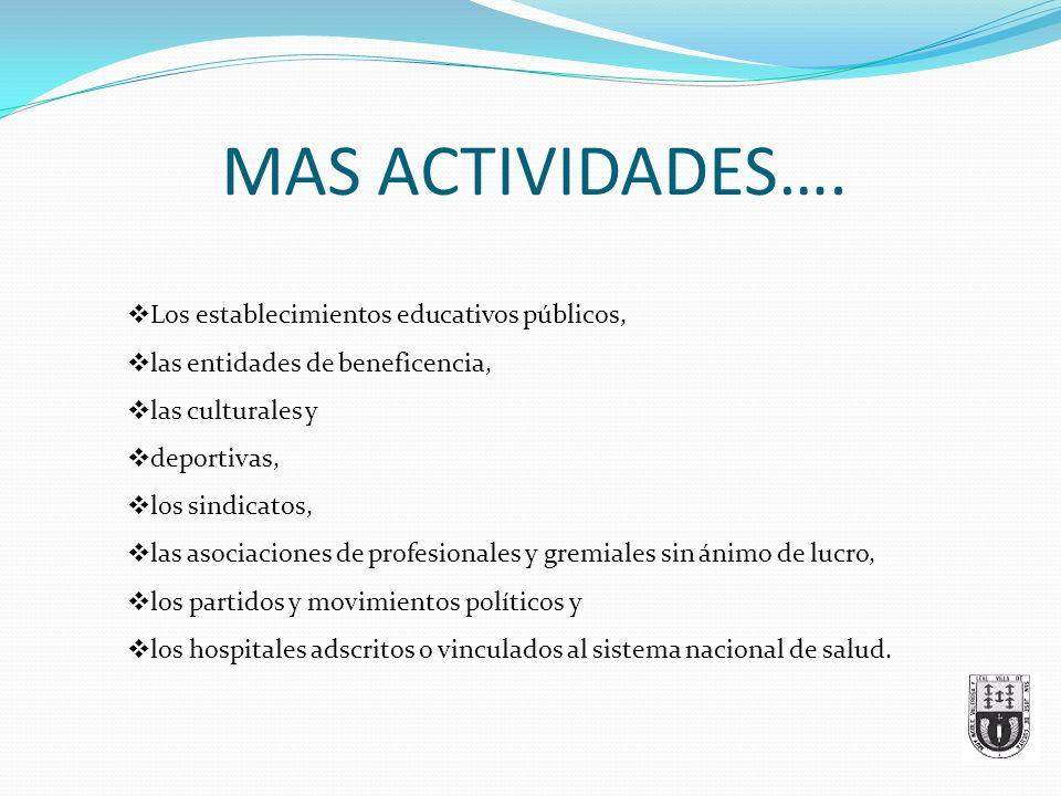MAS ACTIVIDADES…. Los establecimientos educativos públicos,
