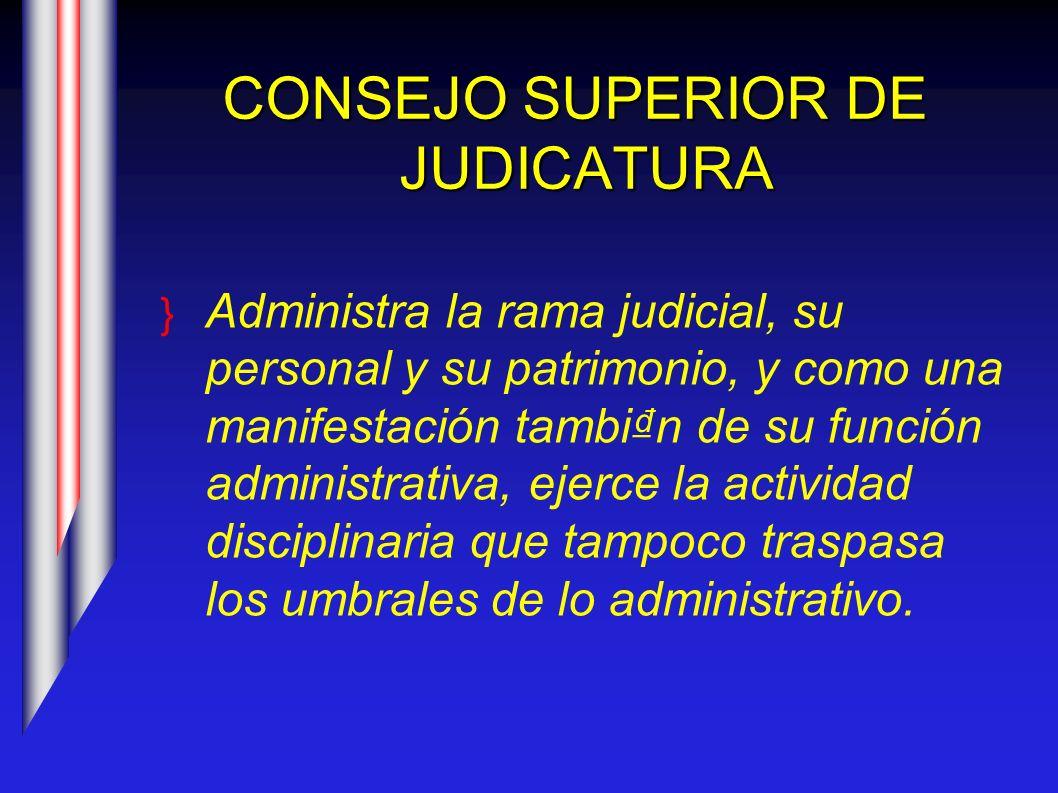 CONSEJO SUPERIOR DE JUDICATURA