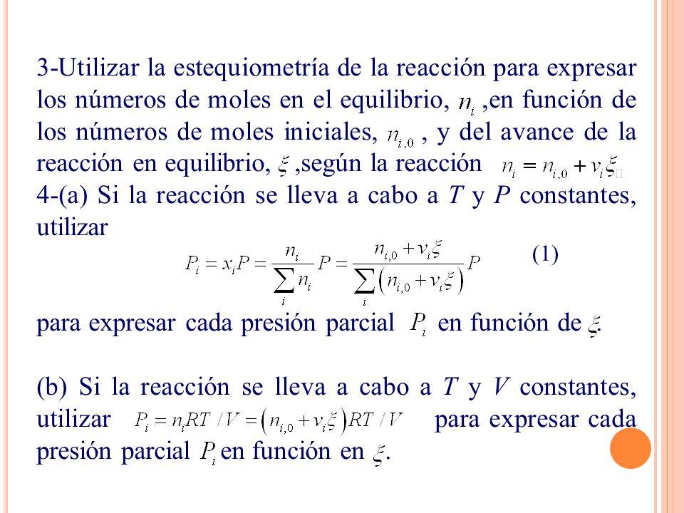 4-(a) Si la reacción se lleva a cabo a T y P constantes, utilizar