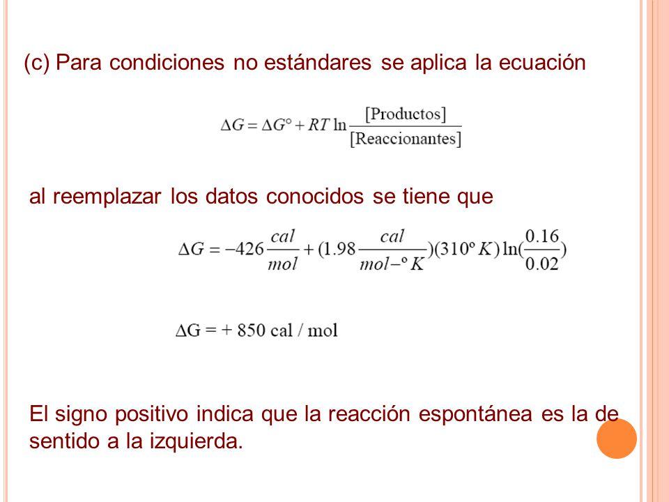 (c) Para condiciones no estándares se aplica la ecuación