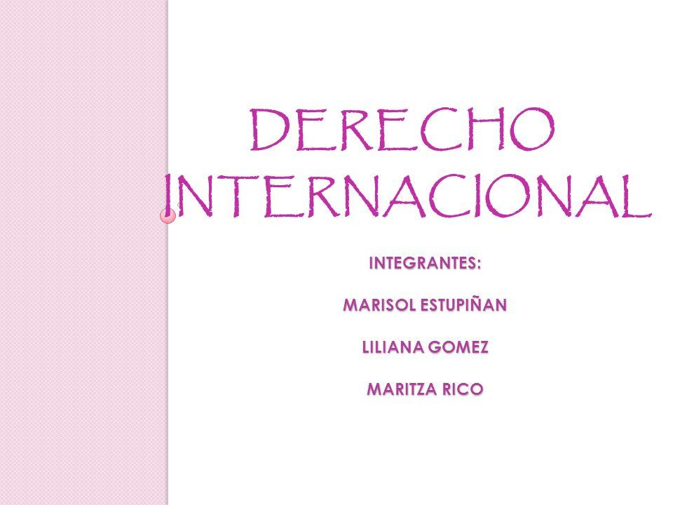 INTEGRANTES: MARISOL ESTUPIÑAN LILIANA GOMEZ MARITZA RICO