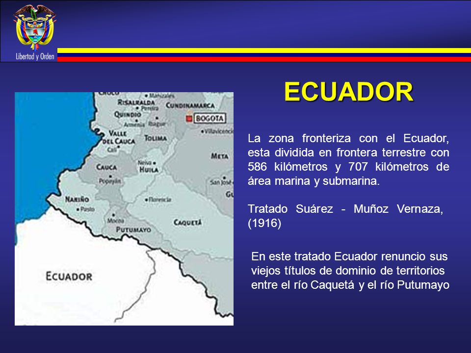 ECUADOR La zona fronteriza con el Ecuador, esta dividida en frontera terrestre con 586 kilómetros y 707 kilómetros de área marina y submarina.