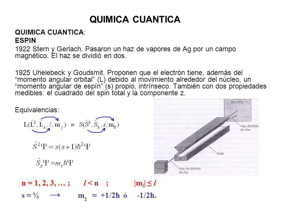 QUIMICA CUANTICA n = 1, 2, 3, … ; l < n ; |ml| ≤ l