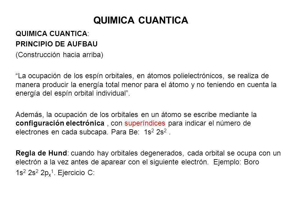 QUIMICA CUANTICA QUIMICA CUANTICA: PRINCIPIO DE AUFBAU
