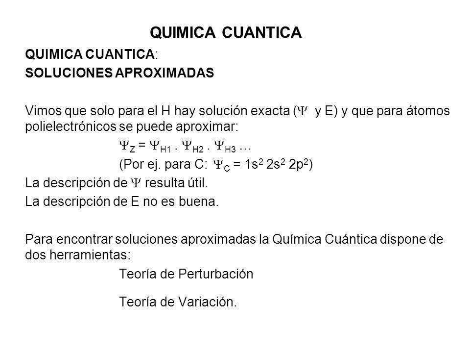 QUIMICA CUANTICA QUIMICA CUANTICA: SOLUCIONES APROXIMADAS