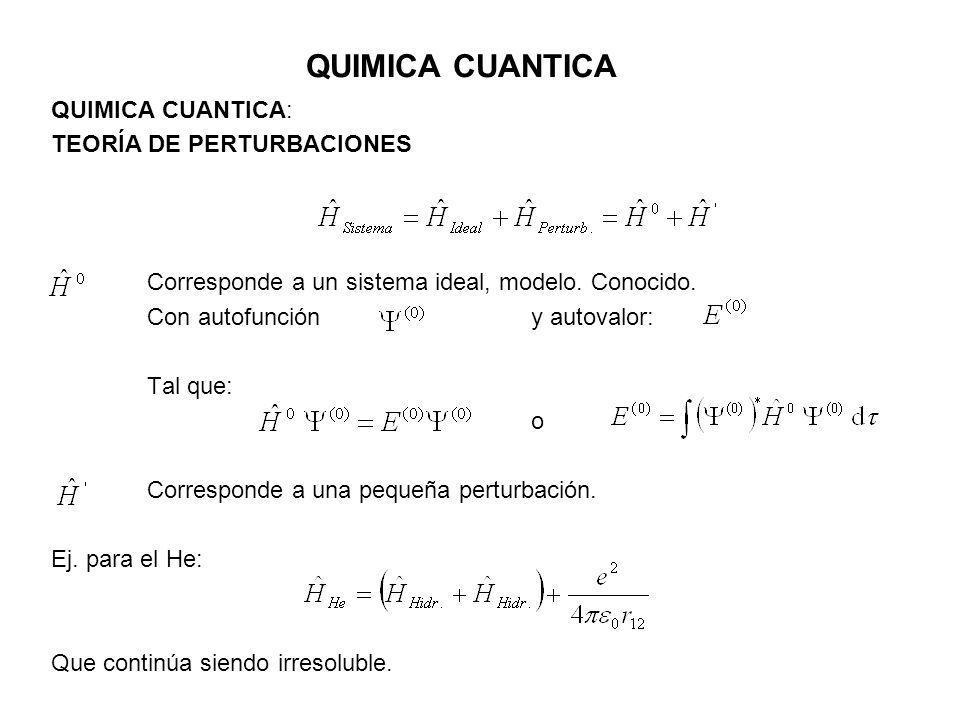 QUIMICA CUANTICA QUIMICA CUANTICA: TEORÍA DE PERTURBACIONES