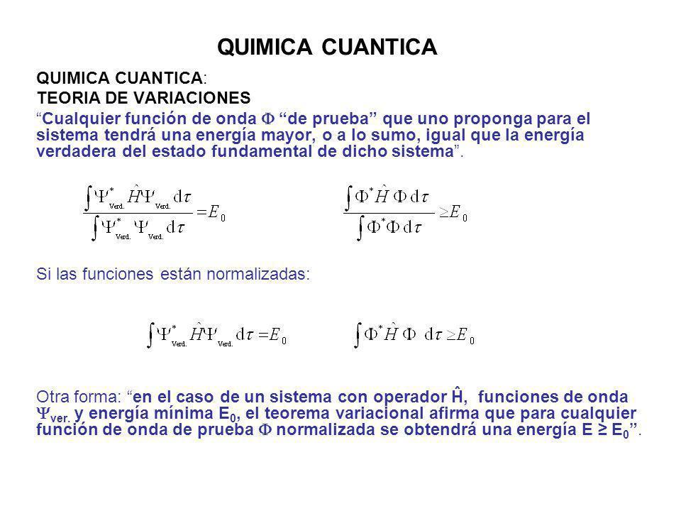 QUIMICA CUANTICA QUIMICA CUANTICA: TEORIA DE VARIACIONES