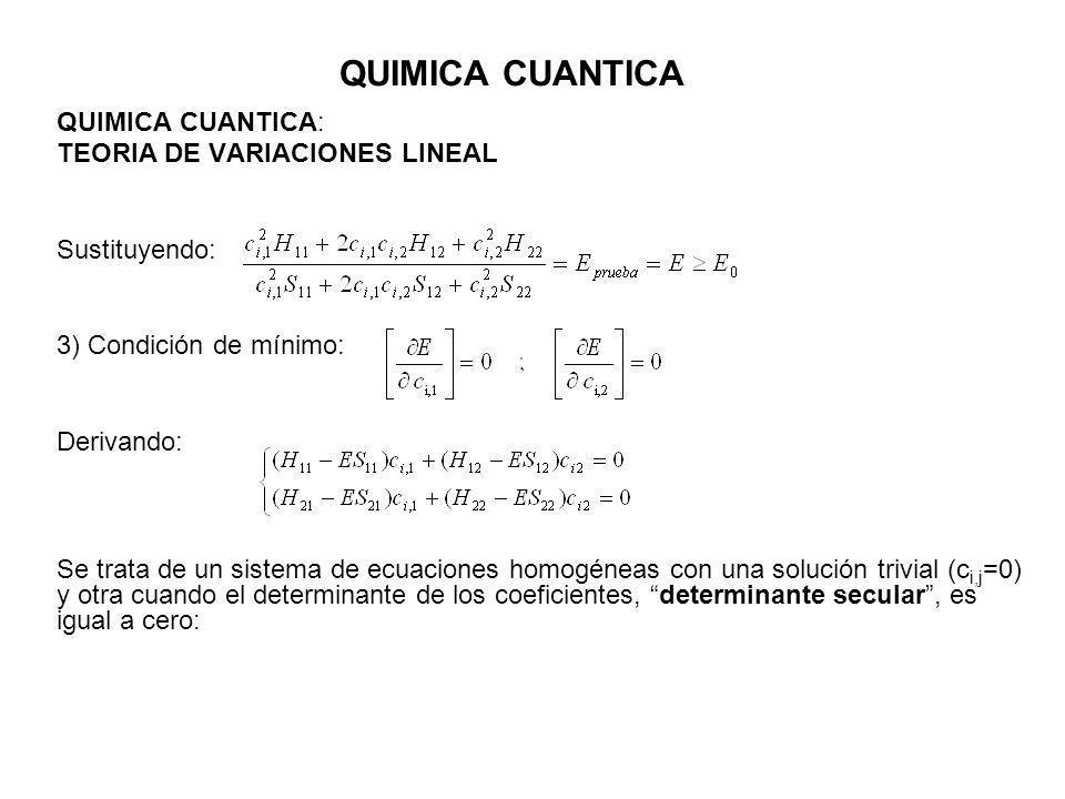 QUIMICA CUANTICA QUIMICA CUANTICA: TEORIA DE VARIACIONES LINEAL