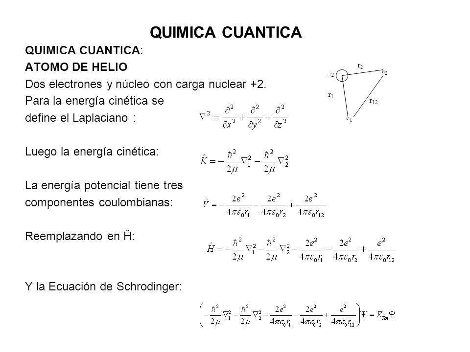 QUIMICA CUANTICA QUIMICA CUANTICA: ATOMO DE HELIO
