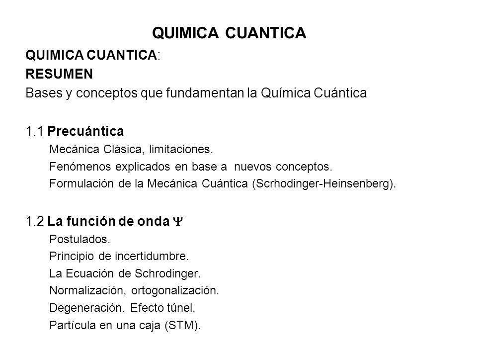 QUIMICA CUANTICA QUIMICA CUANTICA: RESUMEN