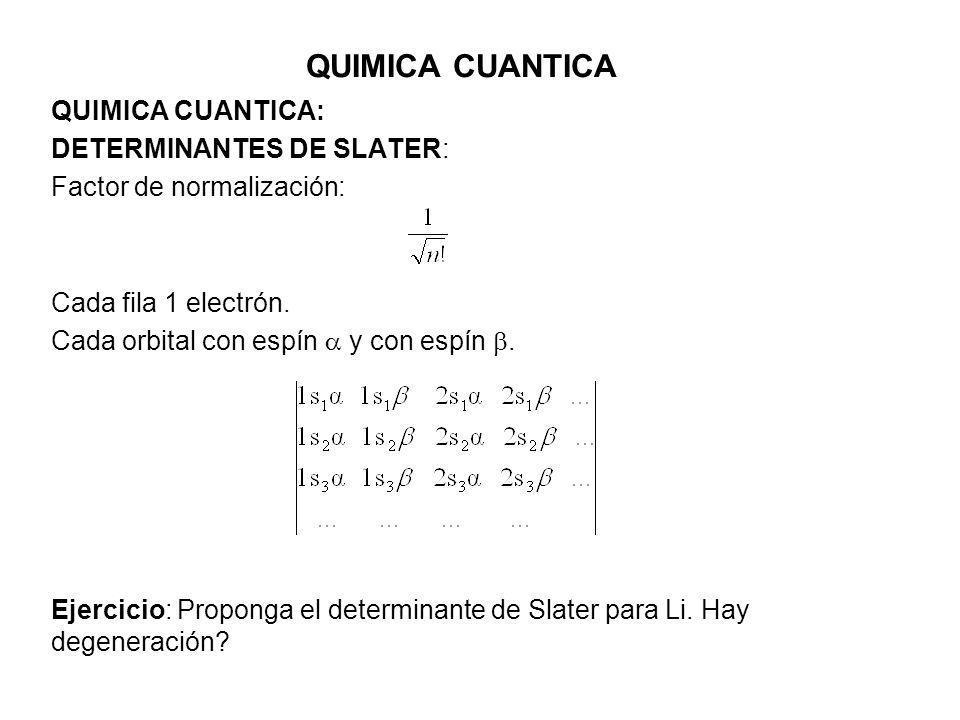 QUIMICA CUANTICA QUIMICA CUANTICA: DETERMINANTES DE SLATER: