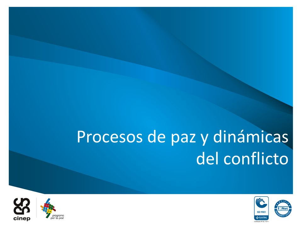 Procesos de paz y dinámicas del conflicto