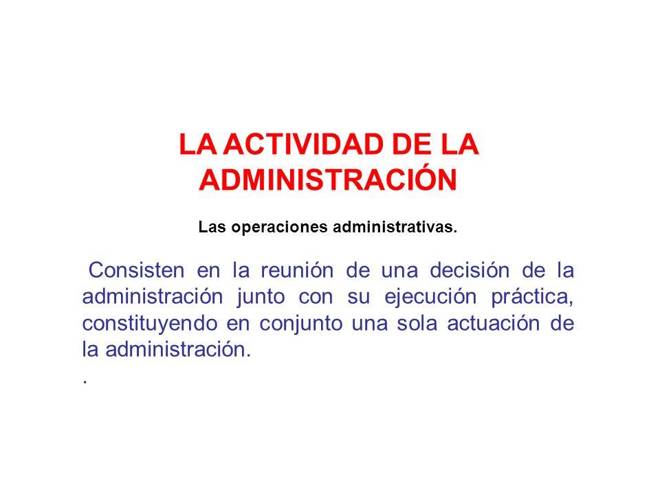 LA ACTIVIDAD DE LA ADMINISTRACIÓN Las operaciones administrativas.