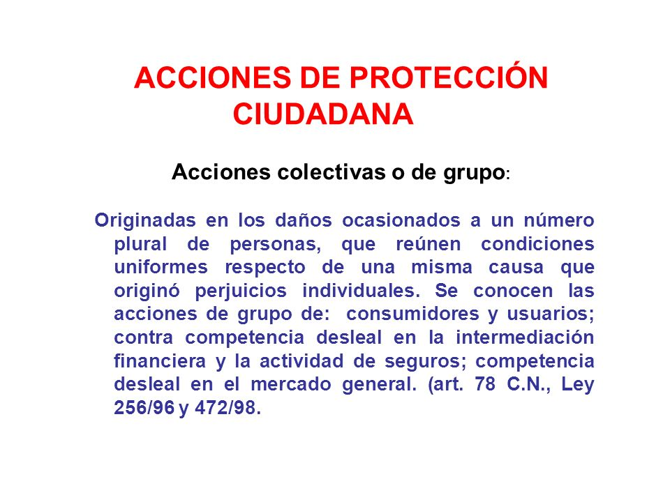 ACCIONES DE PROTECCIÓN CIUDADANA Acciones colectivas o de grupo: