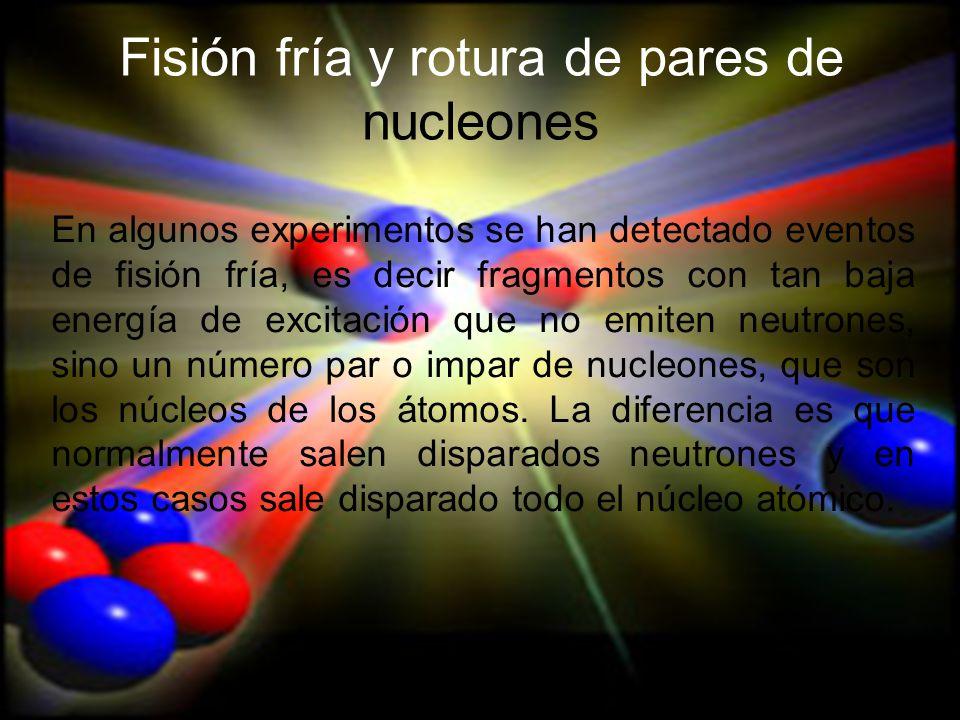 Fisión fría y rotura de pares de nucleones
