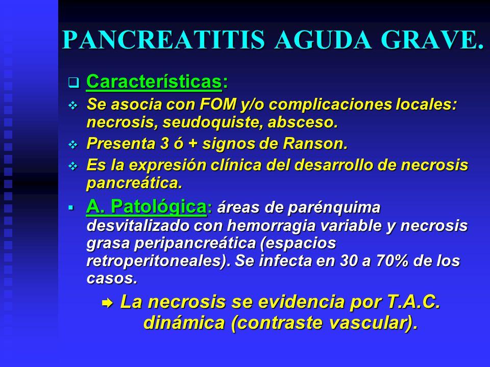 PANCREATITIS AGUDA GRAVE.