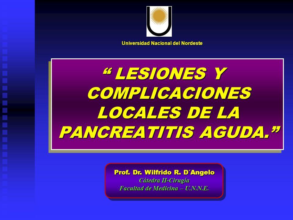 LESIONES Y COMPLICACIONES LOCALES DE LA PANCREATITIS AGUDA.
