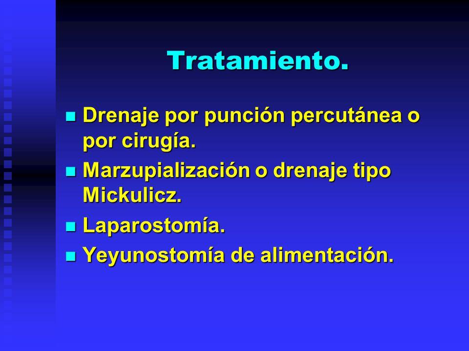 Tratamiento. Drenaje por punción percutánea o por cirugía.