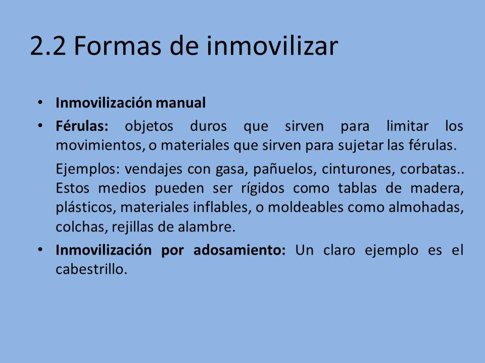 2.2 Formas de inmovilizar Inmovilización manual