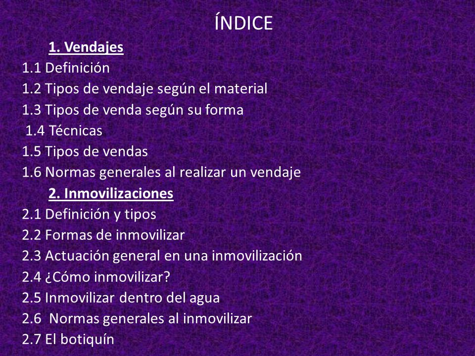 ÍNDICE 1. Vendajes 1.1 Definición