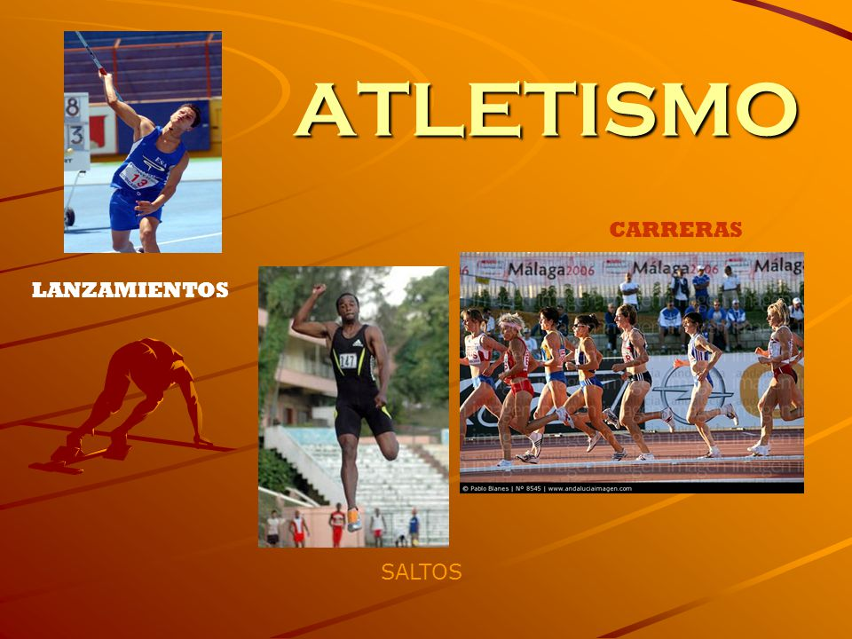 ATLETISMO CARRERAS LANZAMIENTOS SALTOS