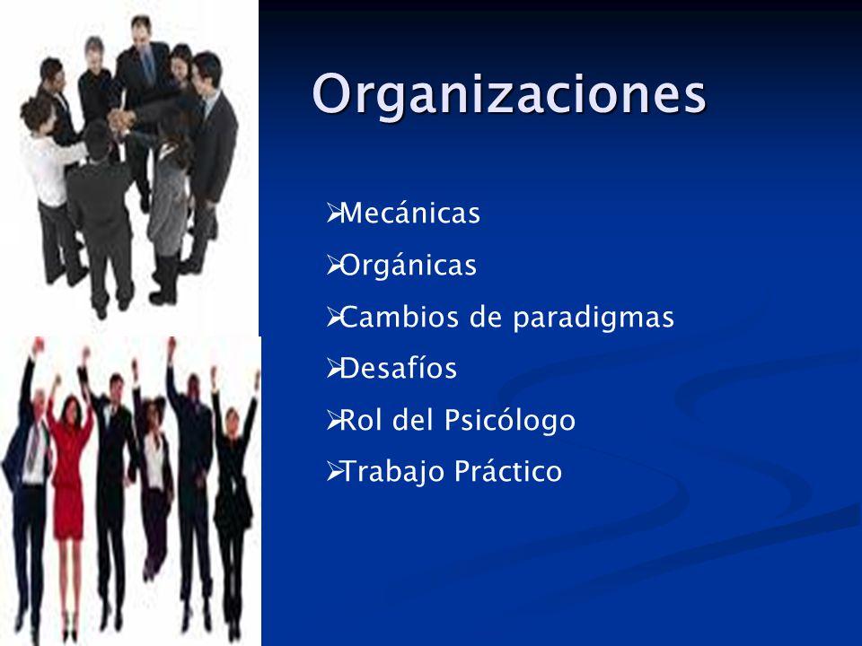 Organizaciones Mecánicas Orgánicas Cambios de paradigmas Desafíos