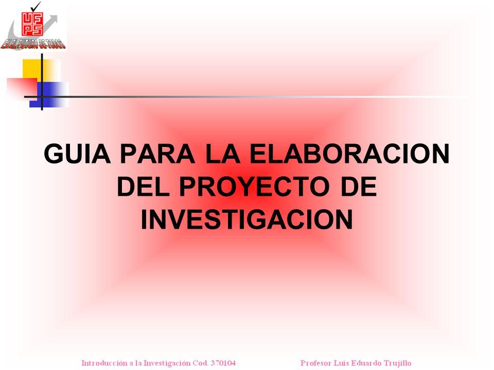 GUIA PARA LA ELABORACION DEL PROYECTO DE INVESTIGACION