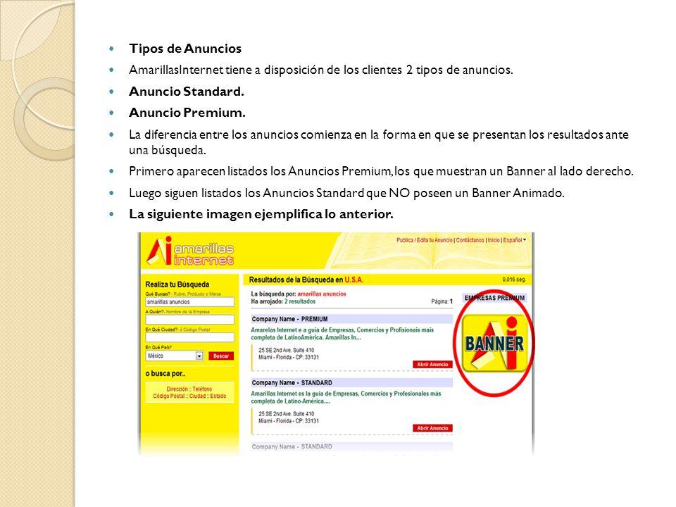 Tipos de Anuncios AmarillasInternet tiene a disposición de los clientes 2 tipos de anuncios. Anuncio Standard.