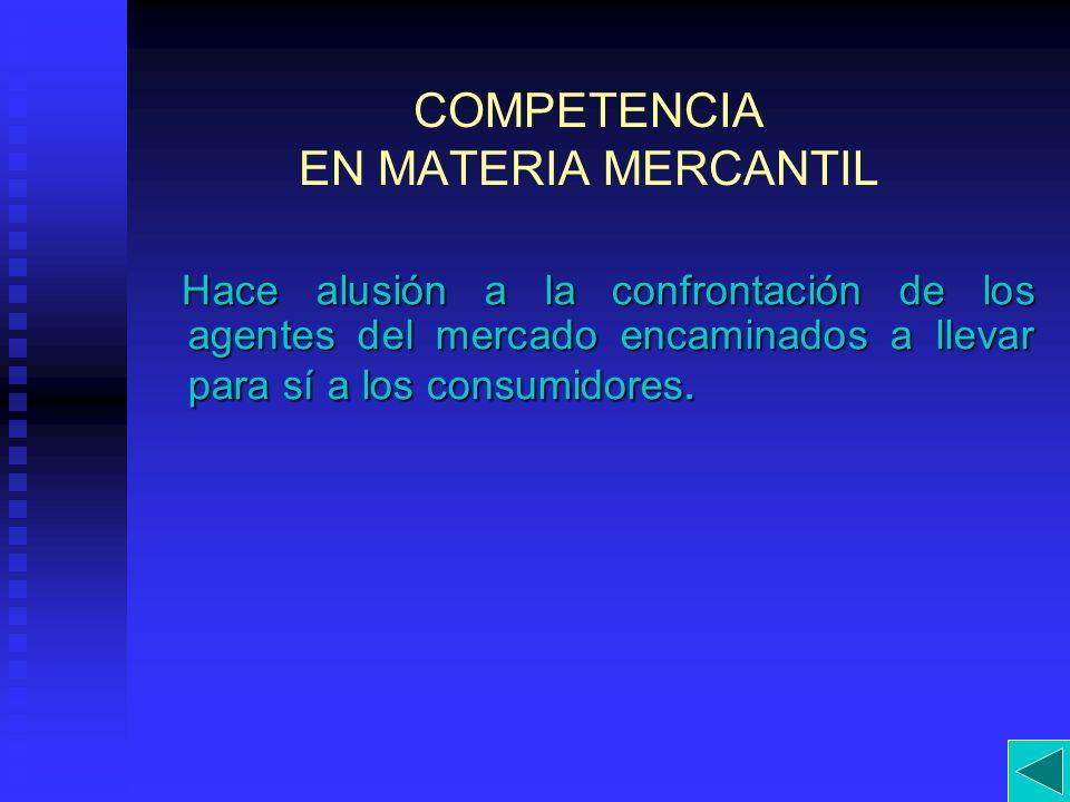 COMPETENCIA EN MATERIA MERCANTIL