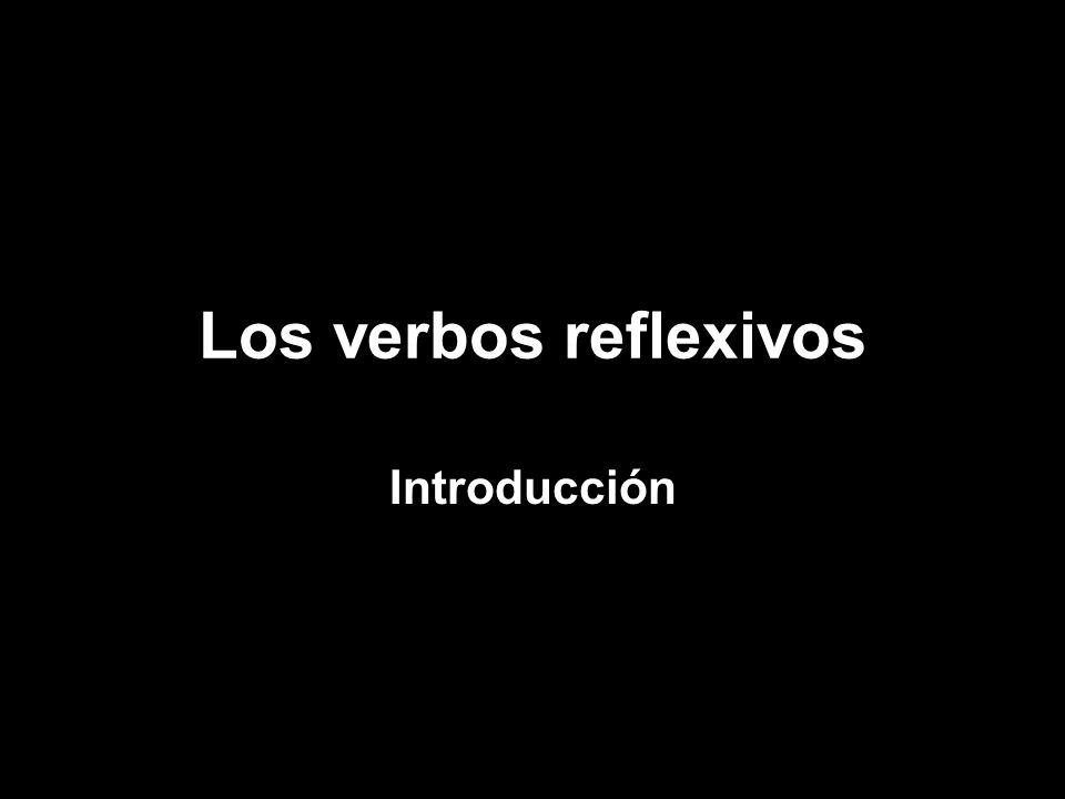 Los verbos reflexivos Introducción