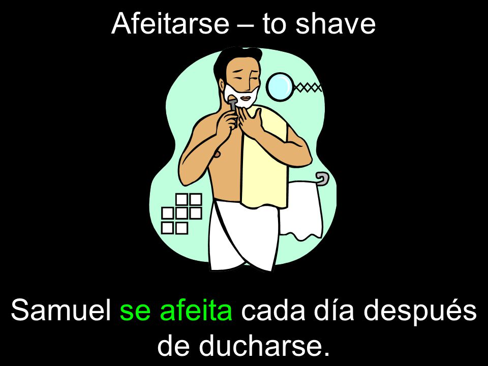 Samuel se afeita cada día después de ducharse.