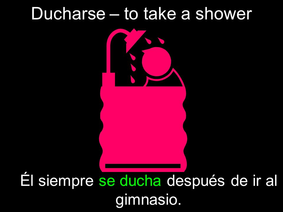 Ducharse – to take a shower