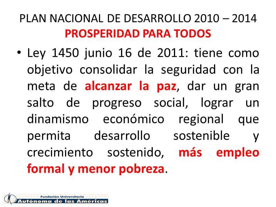 PLAN NACIONAL DE DESARROLLO 2010 – 2014 PROSPERIDAD PARA TODOS