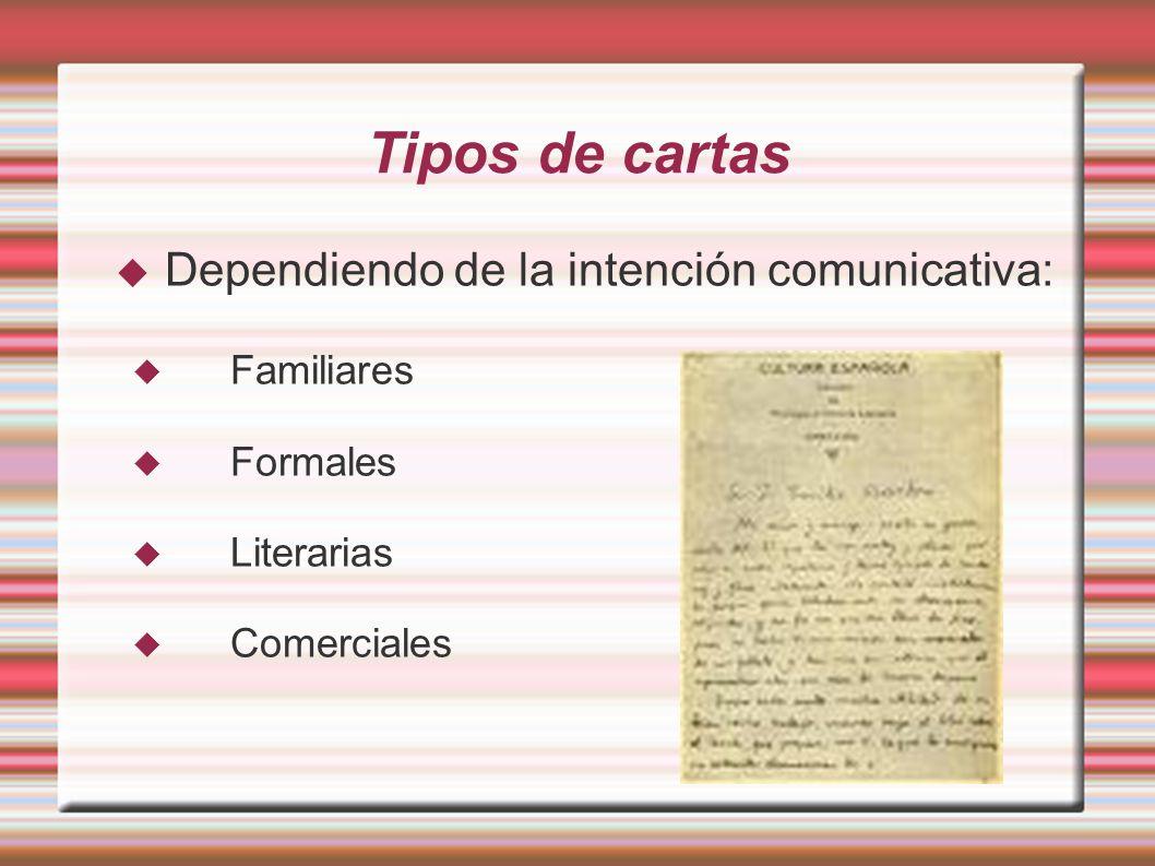 Tipos de cartas Dependiendo de la intención comunicativa: Familiares