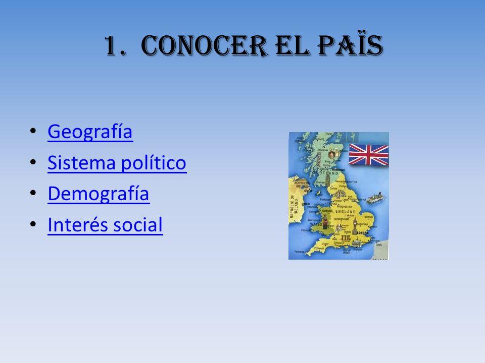 CONOCER EL PAÏS Geografía Sistema político Demografía Interés social