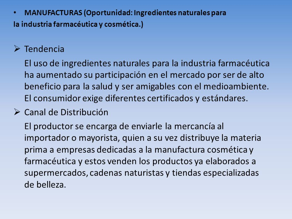 MANUFACTURAS (Oportunidad: Ingredientes naturales para