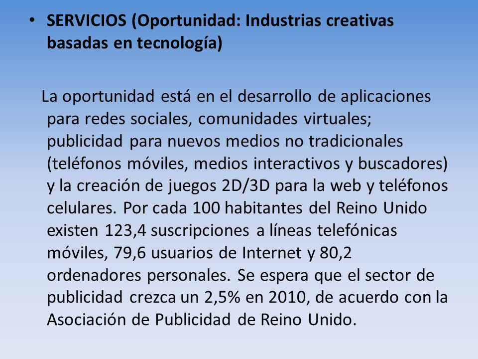 SERVICIOS (Oportunidad: Industrias creativas basadas en tecnología)