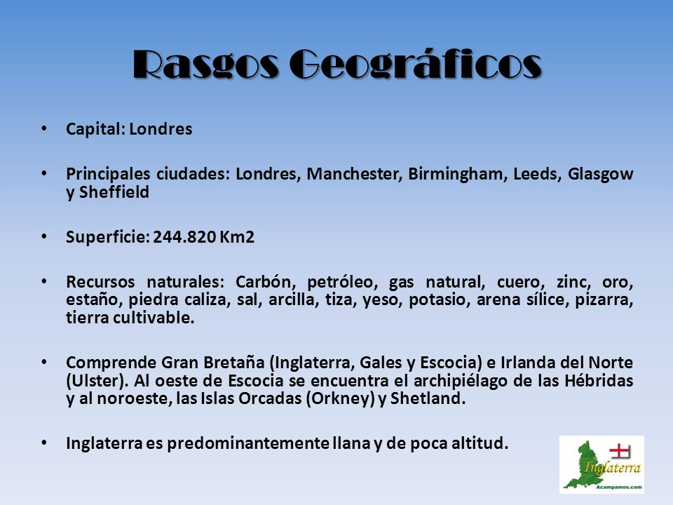 Rasgos Geográficos Capital: Londres