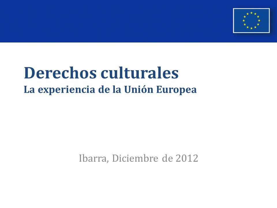 Derechos culturales La experiencia de la Unión Europea