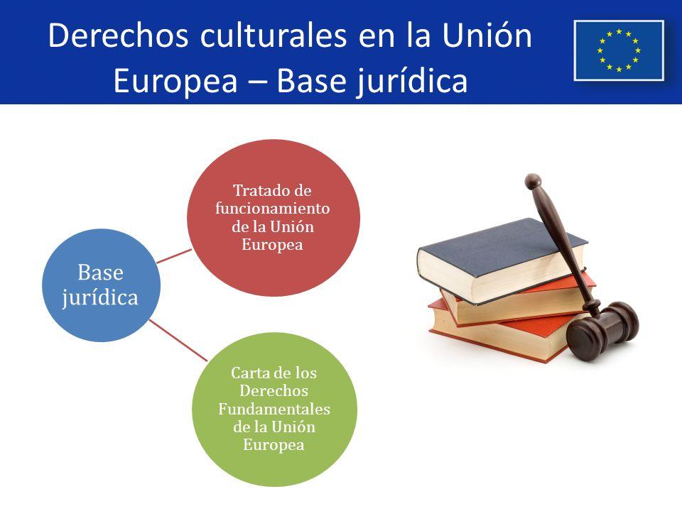 Derechos culturales en la Unión Europea – Base jurídica